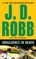 Indulgence in Death (In Death, #31) - J.D. Robb