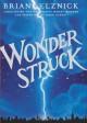 Wonderstruck - Brian Selznick