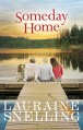 Someday Home: A Novel - Lauraine Snelling