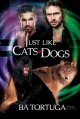 Just Like Cats and Dogs (Sanctuary Book 1) - BA Tortuga