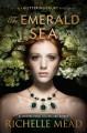 The Emerald Sea - Richelle Mead