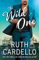 The Wild One (Corisi Billionaires #2) - Ruth Cardello