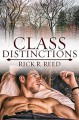 Class Distinctions - Rick R. Reed