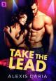 Take the Lead: A Dance Off Novel - Alexis Daria