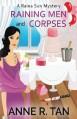 Raining Men and Corpses: A Raina Sun Mystery (Volume 1) - Anne R. Tan