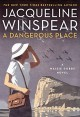 A Dangerous Place: A Maisie Dobbs Novel - Jacqueline Winspear