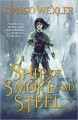 Ship of Smoke and Steel - Django Wexler