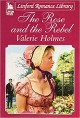 The Rose And The Rebel - Valerie Holmes