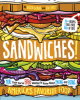 Sandwiches!: More Than You've Ever Wanted to Know About Making and Eating America's Favorite Food (Capstone Young Readers) - Alison Deering