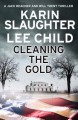 Cleaning the Gold - Karin Slaughter, Lee Child