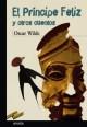 El príncipe feliz y otros cuentos - Oscar Wilde, Flora Casas, Enrique Flores