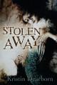 Stolen Away - Kristin Dearborn
