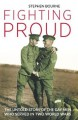 Fighting Proud: The Untold Story of the Gay Men Who Served in Two World Wars - Stephen Bourne