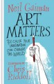 Art Matters: Because Your Imagination Can Change the World - Neil Gaiman