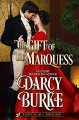 The Gift of the Marquess (Love is All Around #2) - Darcy Burke