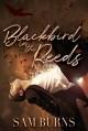 Blackbird in the Reeds (The Rowan Harbor Cycle Book 1) - Sam Burns
