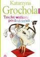Trochę większy poniedziałek - Katarzyna Grochola