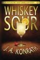 """Whiskey Sour (Jacqueline """"Jack"""" Daniels) - J.A. Konrath"""