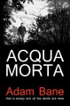 Acqua Morta (Commissario Martelli) (Volume 1) - Adam Bane