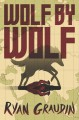 Wolf by Wolf: One girl's mission to win a race and kill Hitler - Ryan Graudin