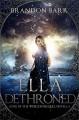 Ella Dethroned: (Song of the Worlds Prequel Origin Story) - Brandon Barr