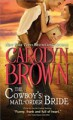 The Cowboy's Mail Order Bride - Carolyn Brown