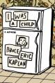 I Was a Child: A Memoir - Bruce Eric Kaplan