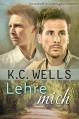 Lehre mich (Unverhoffte Liebesgeschichten 1) - K.C. Wells, Meredith Russell, Betti Gefecht