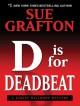 D is for Deadbeat - Sue Grafton