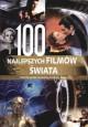 100 najlepszych filmów świata. Podróż przez stuletnią historię filmu - praca zbiorowa