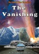 The Vanishing (The End of Time Chronicles) - Heath Jannusch, Sheila Jannusch, Natalie Romero