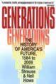 Generations: The History of America's Future, 1584 to 2069 - William Strauss, Neil Howe