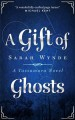 A Gift of Ghosts - Sarah Wynde