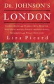 Dr Johnson's London: Everyday Life in London in the Mid 18th Century - Liza Picard