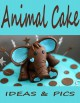 Creative Animal Cakes: Pictures and ideas. Creative animal cakes great for parties, birthdays or just for fun! - Kendra Lewis