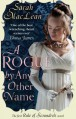A Rogue by Any Other Name (The Rules of Scoundrels) - Sarah MacLean
