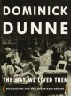 The Way We Lived Then : Recollections of a Well-Known Name Dropper - Dominick Dunne
