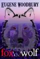 Fox and Wolf - Katherine Woodbury, Eugene Woodbury