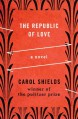 The Republic of Love: A Novel - Carol Shields