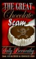 The Great Chocolate Scam - Sally Berneathy