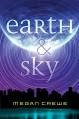 Earth & Sky - Megan Crewe
