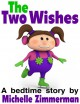 The Two Wishes (A story about hope) - Michelle Zimmerman