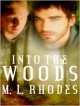 Into the Woods - M.L. Rhodes