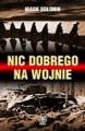 Nic dobrego na wojnie - Mark Siemionowicz Sołonin