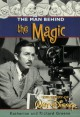 The Man behind the Magic: The Story of Walt Disney - Katherine Barrett Greene, Richard Harris Greene