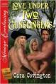 Love Under Two Gunslingers - Cara Covington