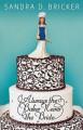 Always the Baker, Never the Bride - Sandra D. Bricker