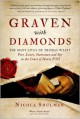 Graven With Diamonds: The Many Lives of Thomas Wyatt: Poet, Lover, Statesman, and Spy in the Court of Henry VIII - Nicola Shulman