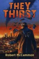 They Thirst - Robert R. McCammon