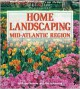 Home Landscaping: Mid-Atlantic Region